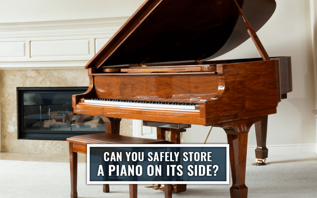 Can You Safely Store a Piano on Its Side?