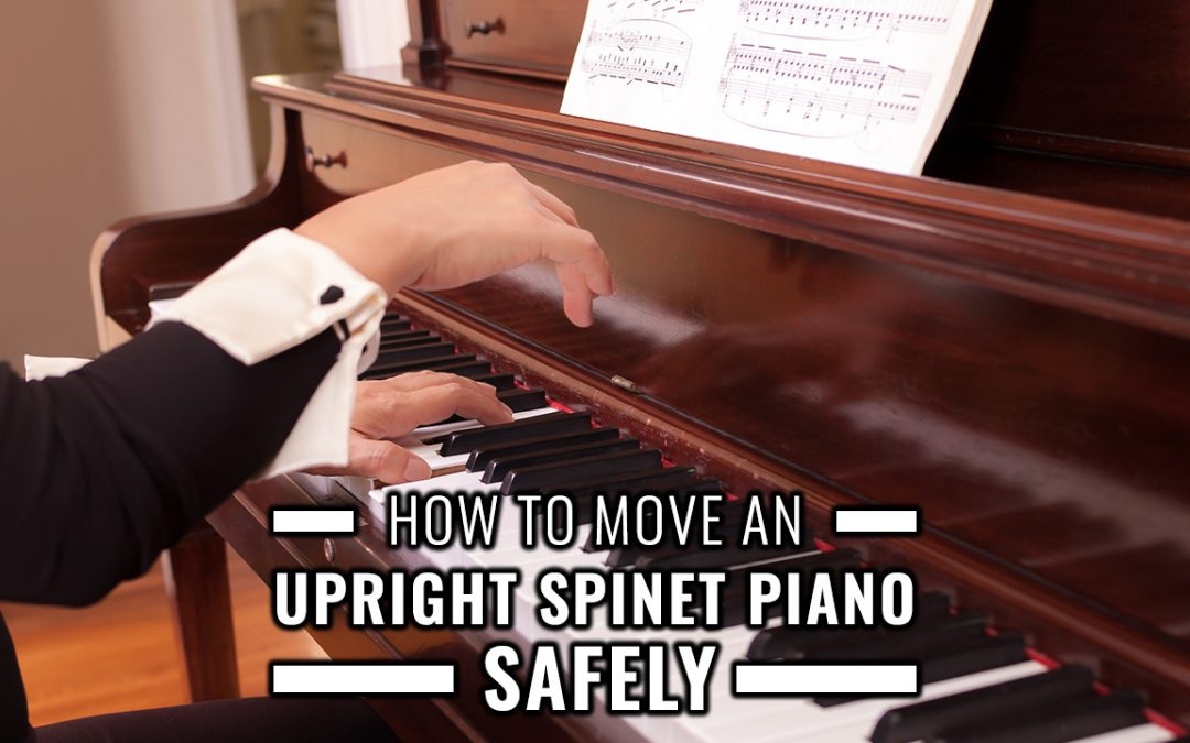 How To Move an Upright Spinet Piano Safely