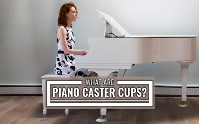 What Are Piano Caster Cups? —& How They Protect Your Floors