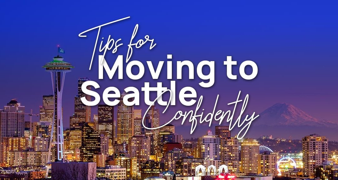 Moving To Seattle? Tips for a Smooth Transition to Washington
