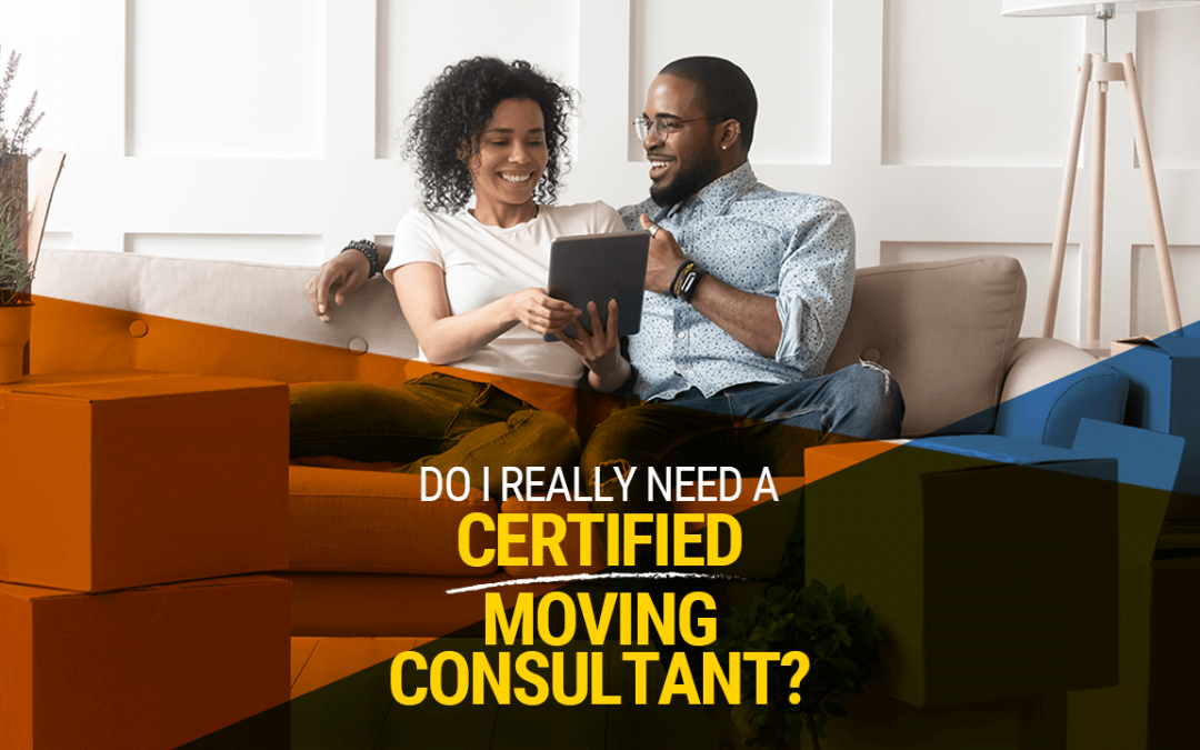 Do I Really Need a Certified Moving Consultant?
