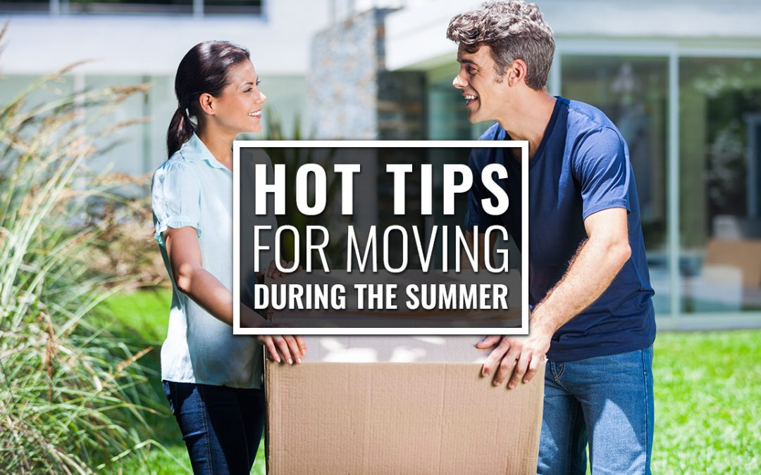 Hot Tips for Moving During the Summer