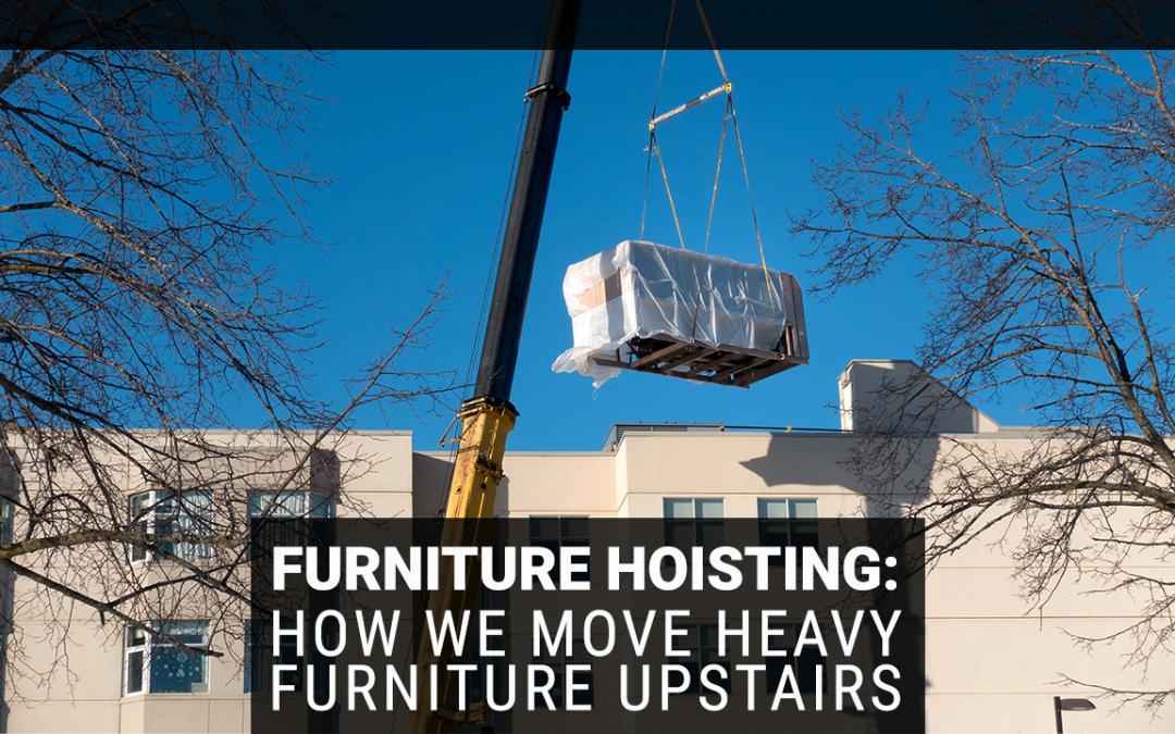Furniture Hoisting: How We Move Heavy Furniture Upstairs