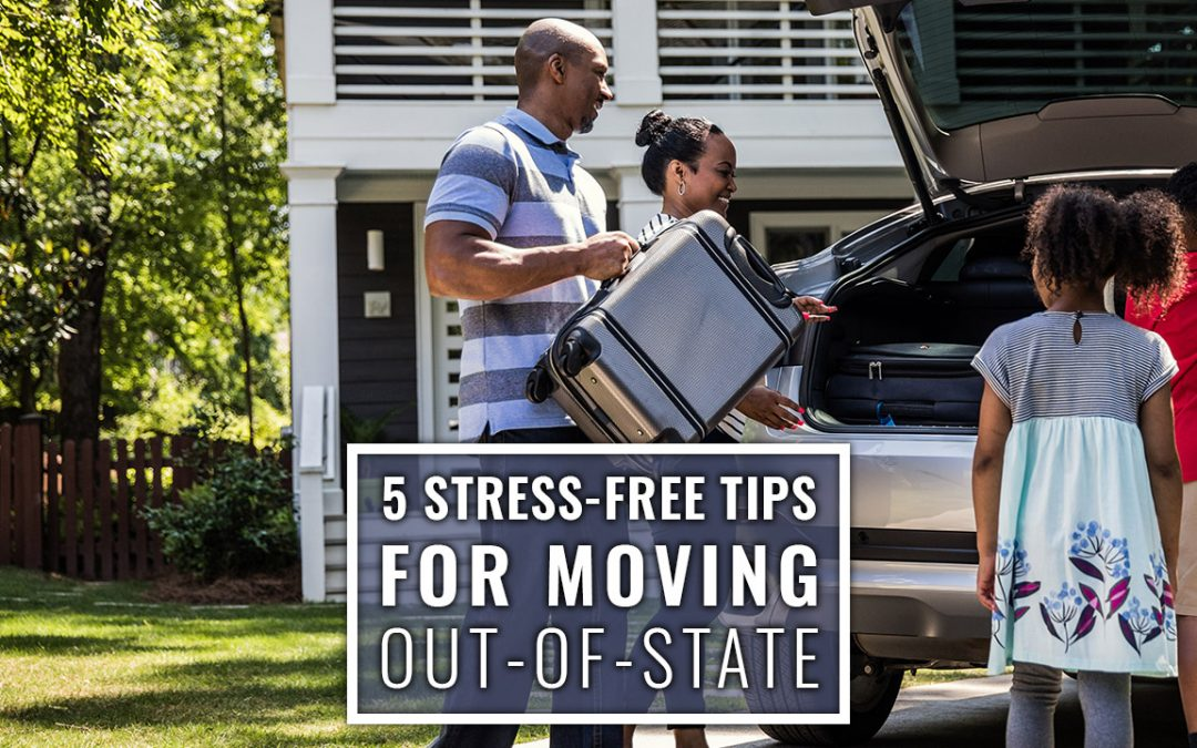 5 Stress-Free Tips for Moving Out-of-State