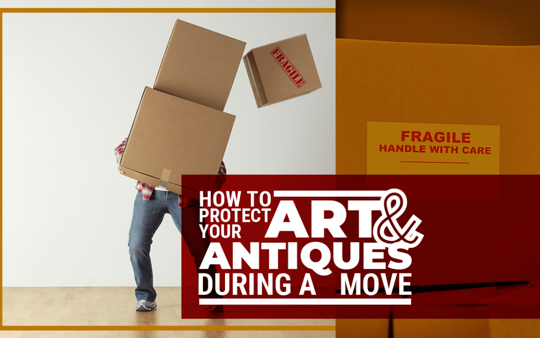 How to Protect Your Art & Antiques During a Move