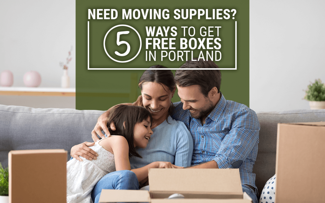 Need Moving Supplies? 5 Ways to Get Free Boxes in Portland