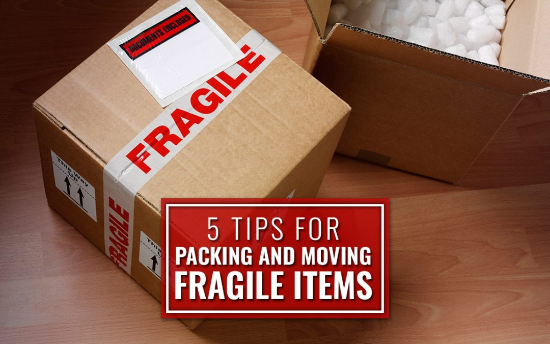 5 Tips for Packing and Moving Fragile Items
