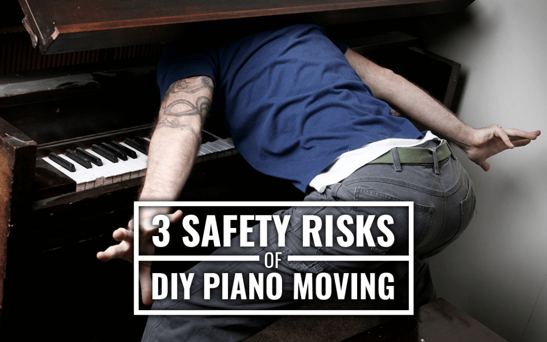 3 Safety Risks of DIY Piano Moving