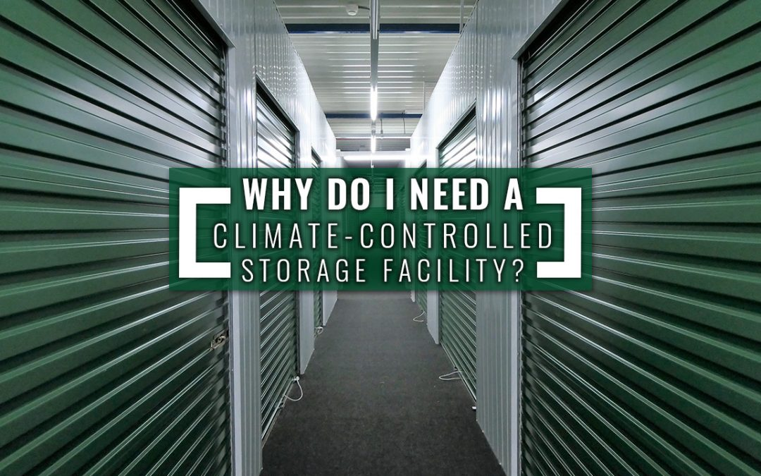 Why Do I Need a Climate-Controlled Storage Facility?