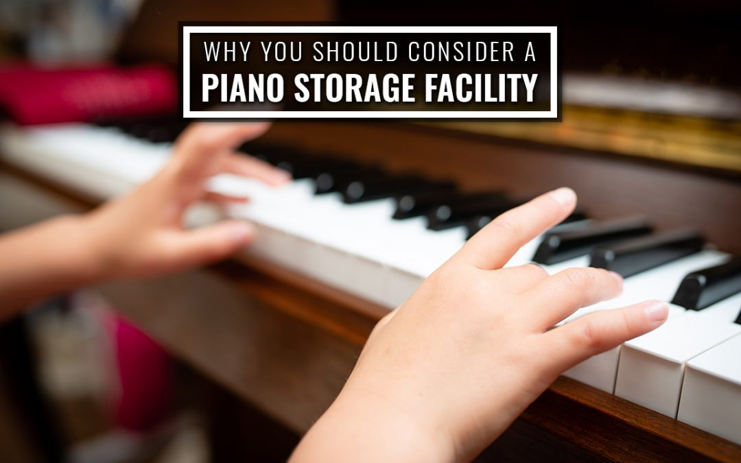 Why You Should Consider a Piano Storage Facility