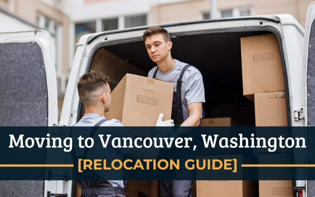 Moving to Vancouver, Washington [Relocation Guide]