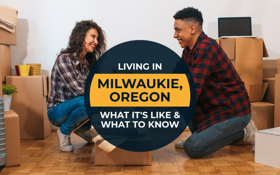 Living in Milwaukie, Oregon: What it's Like & What to Know