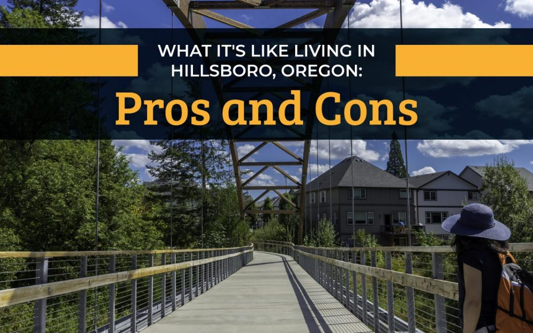 What it's Like Living in Hillsboro, Oregon: Pros and Cons