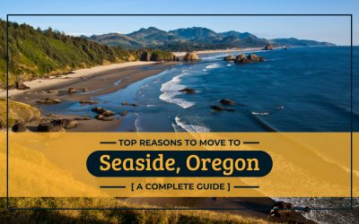 Top Reasons to Move to Seaside, Oregon [A Complete Guide]