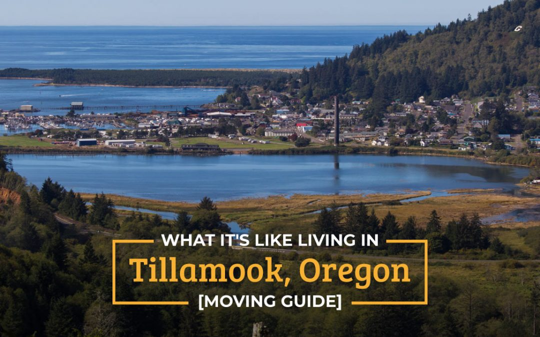 What It's Like Living in Tillamook, Oregon [Moving Guide]