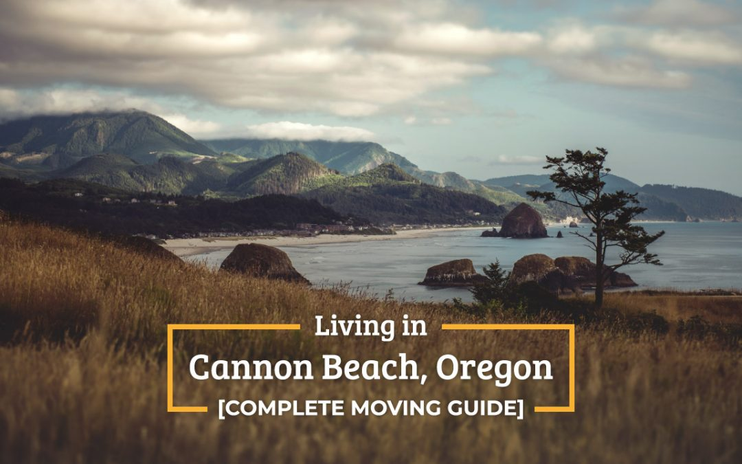 Living in Cannon Beach, Oregon [Complete Moving Guide]