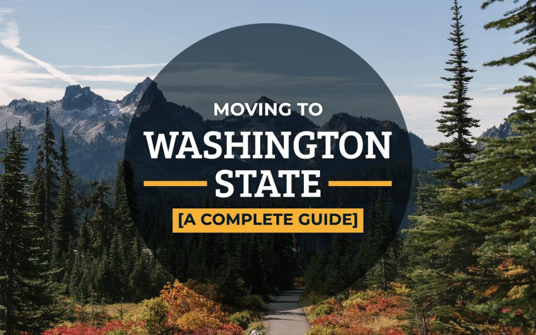 Moving to Washington State [A Complete Guide]