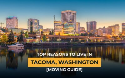 Top Reasons to Live In Tacoma, Washington [Moving Guide]