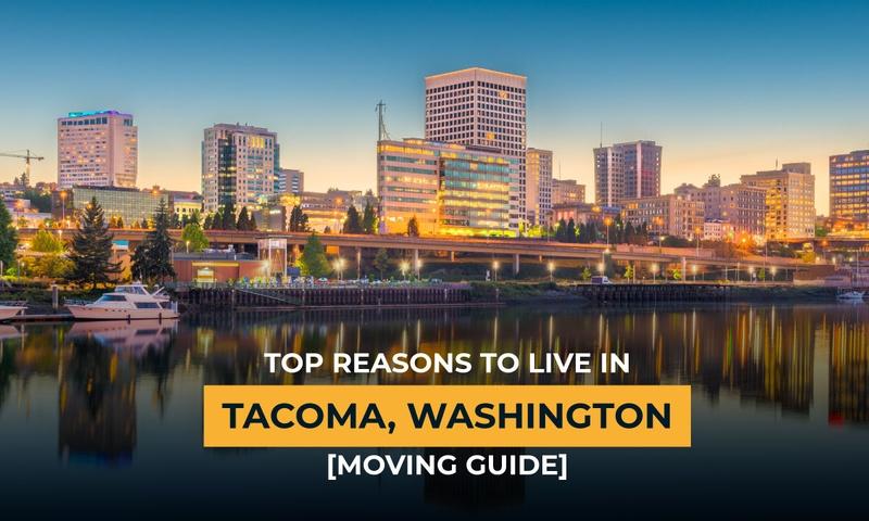 Top Reasons To Live in Tacoma, Washington